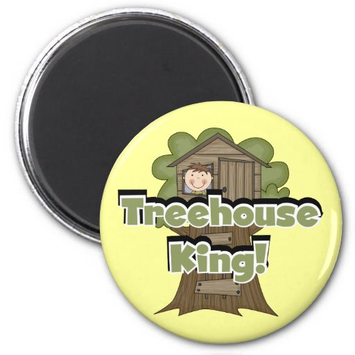 Treehouse King Tshirts and Gifts Refrigerator Magnet