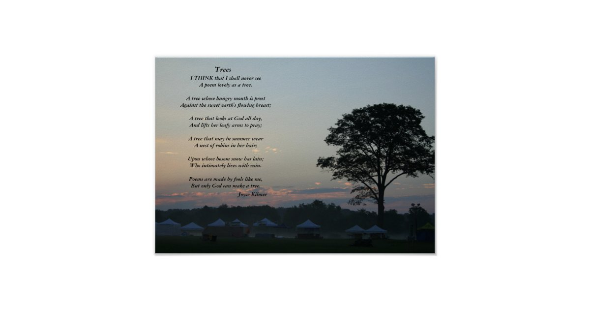 Trees A Poem By Joyce Kilmer Poster Zazzle Com Is hung with bloom along the bough, and stands about the woodland ride. usd