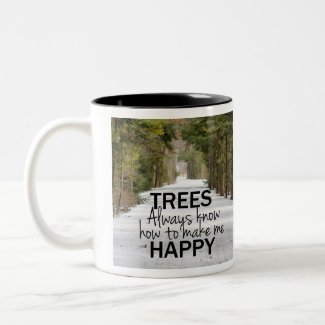 Trees Always Know How to Make Me Happy Coffee Mug