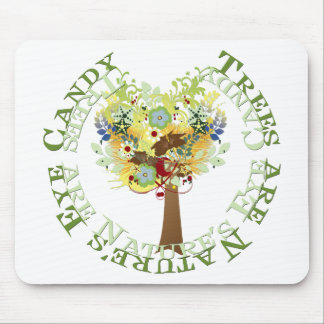 Trees are Candy Mouse Pad