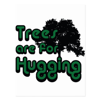 Trees are for hugging postcards