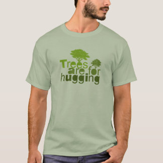 Trees are for hugging T-shirt / Earth Day T-shirt