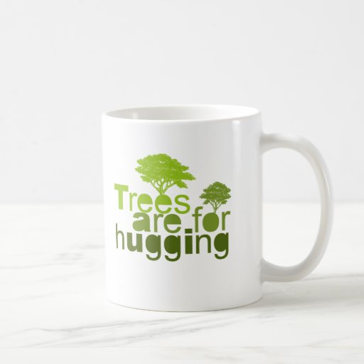 Trees are for hugging T-shirt / Earth Day T-shirt Coffee Mugs