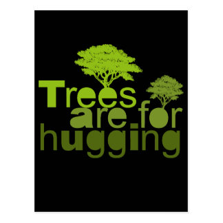 Trees are for hugging T-shirt / Earth Day T-shirt Postcard