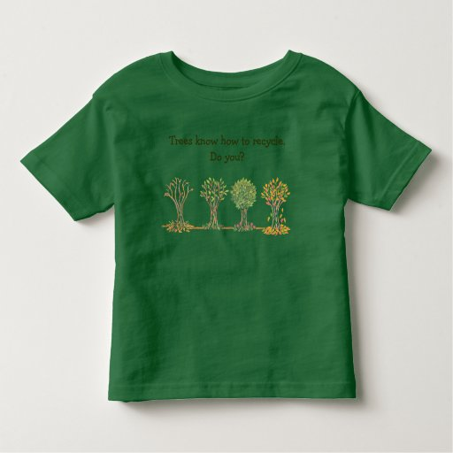 Trees know how to recycle.Do you? kids teeshirt T Shirts