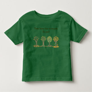 Trees know how to recycle.Do you? kids teeshirt Toddler T-shirt