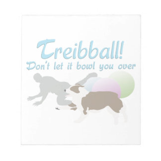 Treibball - Don't Let it Bowl You Over Notepad
