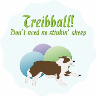 Treibball - Don't Need No Stink'n Sheep Statuette