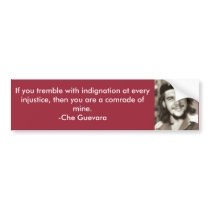 Tremble With Indignation Che Quote Bumper Sticker