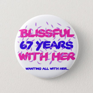 Trending 67TH marriage anniversary designs Pinback Button
