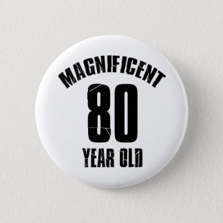 TRENDING 80 YEAR OLD BIRTHDAY DESIGNS PINBACK BUTTON