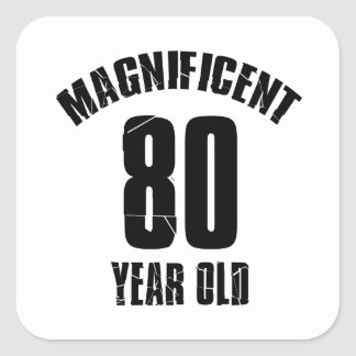 TRENDING 80 YEAR OLD BIRTHDAY DESIGNS SQUARE STICKER