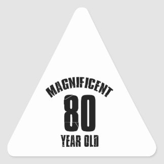 TRENDING 80 YEAR OLD BIRTHDAY DESIGNS TRIANGLE STICKER