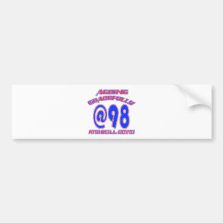 TRENDING 98 YEAR OLD BIRTHDAY DESIGNS BUMPER STICKER