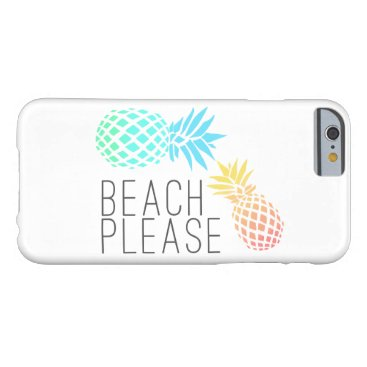 "Beach Themed trending summer ""beach please"", colorful pineapple barely there iPhone 6 case"