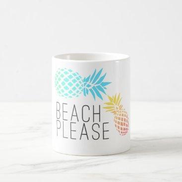 "Beach Themed trending summer ""beach please"", colorful pineapple coffee mug"
