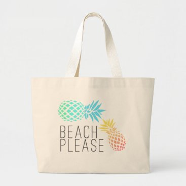 """Beach Themed trending summer """"beach please"""", colorful pineapple large tote bag"""