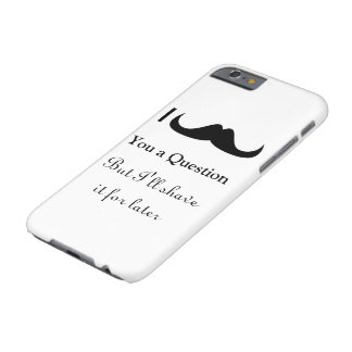 Trendy and cool I mustache you a question Barely There iPhone 6 Case