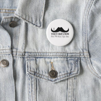 Trendy and cool I mustache you a question Button