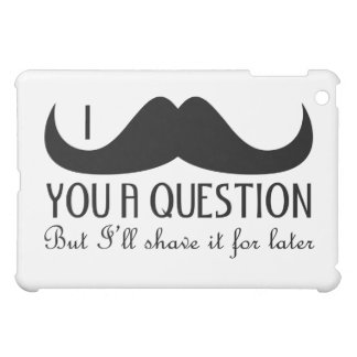 Trendy and cool I mustache you a question Cover For The iPad Mini