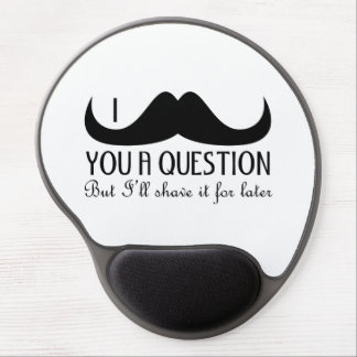 Trendy and cool I mustache you a question Gel Mouse Pad
