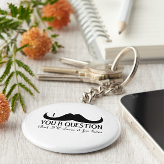 Trendy and cool I mustache you a question Keychain