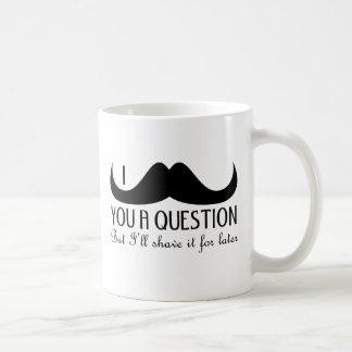 Trendy and cool I mustache you a question Mug