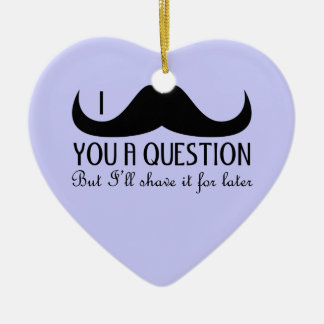 Trendy and cool I mustache you a question Double-Sided Heart Ceramic Christmas Ornament
