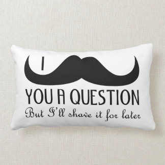 Trendy and cool I mustache you a question Throw Pillows