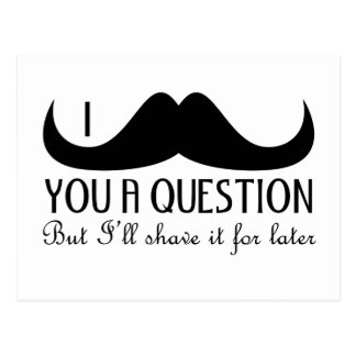Trendy and cool I mustache you a question Postcard