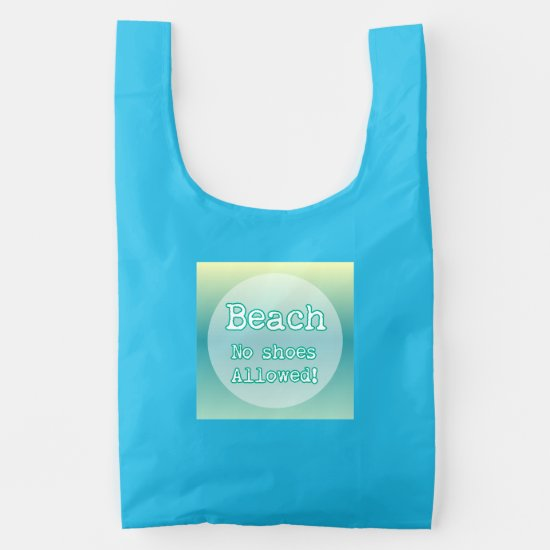 Trendy Aqua Beach Life Typography No shoes Allowed Reusable Bag