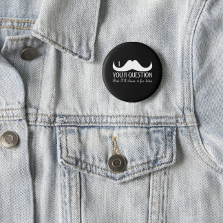 Trendy cool White black I mustache you a question Pinback Button