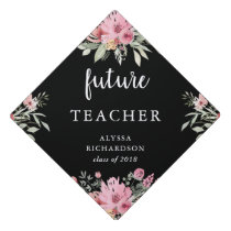 Trendy Floral on Black   Your Future Job Graduation Cap Topper