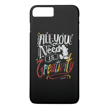 Disney Themed Trendy Mickey | All You Need Is Creativity iPhone 7 Plus Case