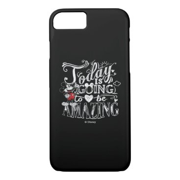 Disney Themed Trendy Mickey | Today Is Going To Be Amazing iPhone 7 Case
