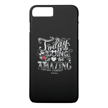 Disney Themed Trendy Mickey | Today Is Going To Be Amazing iPhone 7 Plus Case