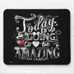 Trendy Mickey | Today Is Going To Be Amazing Mouse Pad<br><div class='desc'>Disney Fast Fashion - Today is going to be a good day. This cute graphic features this quote written in a classic chalkboard style and Mickey Mouse.</div>
