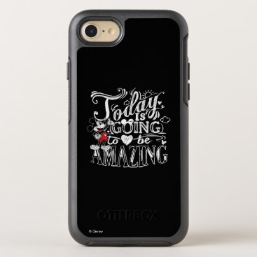 Disney Themed Trendy Mickey | Today Is Going To Be Amazing OtterBox Symmetry iPhone 7 Case
