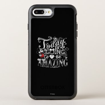 Disney Themed Trendy Mickey | Today Is Going To Be Amazing OtterBox Symmetry iPhone 7 Plus Case