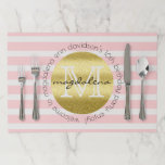 """Trendy Monogram Gold Glitter Blush Pink Stripes Paper Placemat<br><div class=""""desc"""">Create your own trendy monogram. A gold glitter circle holds your initial and name against Rose Quartz pink and off white stripes. The surrounding text can be customized with your favorite inspirational quotes, motivational sayings, poems, songs, messages or other text (Note: Leave the space blank if you wish to remove...</div>"""