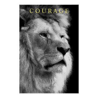 Trendy Motivational Courage Lion Black & White Poster
