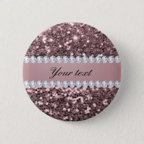 Trendy Rose Gold Faux Glitter and Diamonds Pinback Button