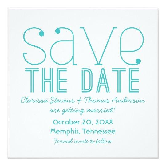 Trendy Typography Save the Date Invite, Aqua Card