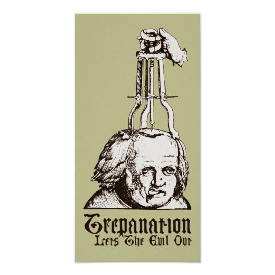Trepanation Lets Evil Out Poster