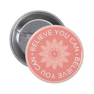 Tres citas de la palabra ~Believe le Can~ Pin Redondo De 2 Pulgadas
