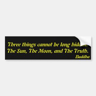 Tres cosas no pueden ser largo ocultado Buda Etiqueta De Parachoque