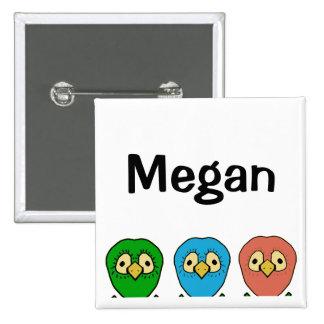 tres pájaros Megan Pin Cuadrado
