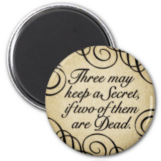 Tres pueden guardar un secreto imán redondo 5 cm