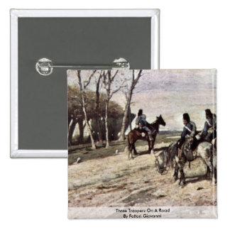 Tres soldados de caballería en un camino de Fattor Pin