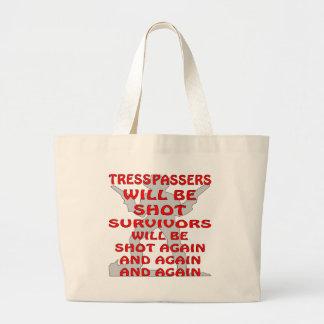 Trespassers Will Be Shot And Shot Again Bags